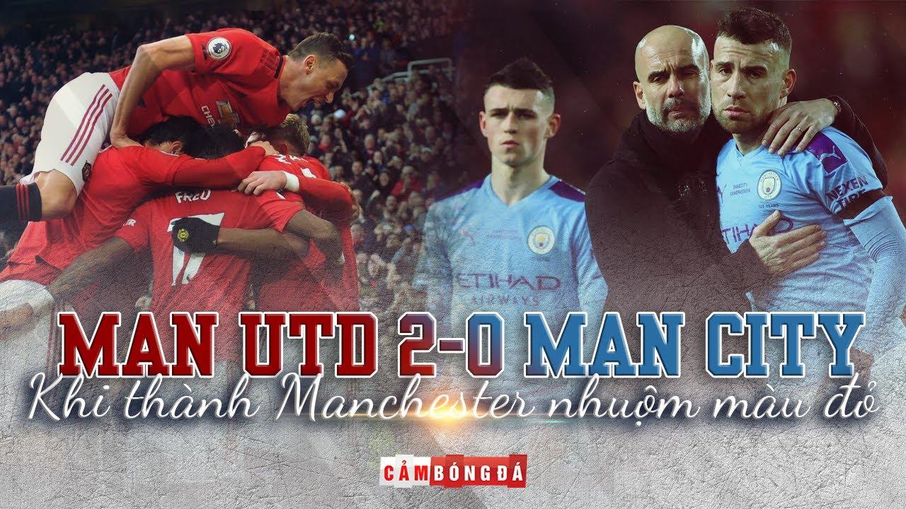 Man United 2-0 Man City | Khi thành Manchester nhuộm màu đỏ