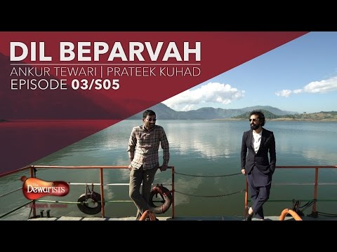 Dil Beparvah ft. Ankur Tewari & Prateek Kuhad | Season 5 Episode 3 Full Episode