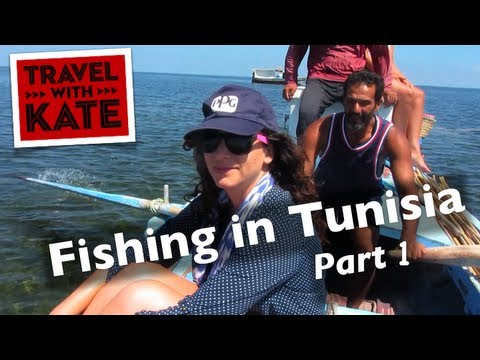 Fishing in Tunisia, Part 1 on Travel with Kate