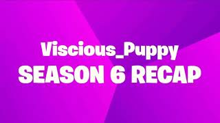 My Season 6 Recap! Kindly made by Epic Games!