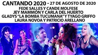 Cantando 2020 -Programa 27/08/20: Gladys, Tyago, Laura Novoa, Jey Mammón, Cande Molfese, Fede Salles