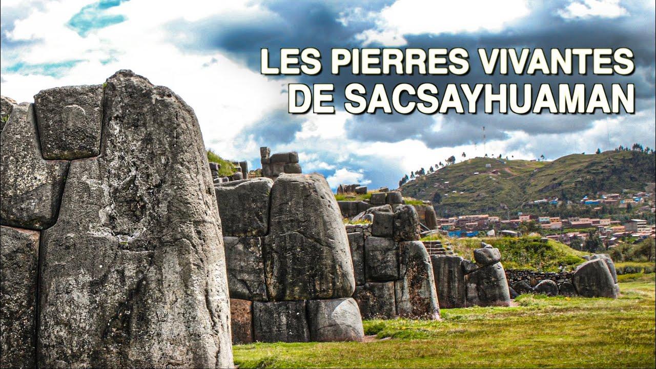 LES PIERRES VIVANTES DE SACSAYHUAMAN