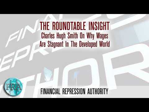 Charles Hugh Smith On Why Wages Are Stagnant In The Developed World