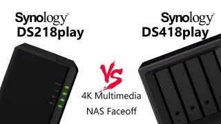 The Synology DS418play Versus The Synology DS218play - 4K Multimedia NAS Comparison