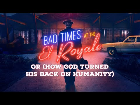 BAD TIMES AT THE EL ROYALE: 2018's Most OVERLOOKED Film (Video Essay)