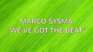 Marco Sysma - We've Got The Beat