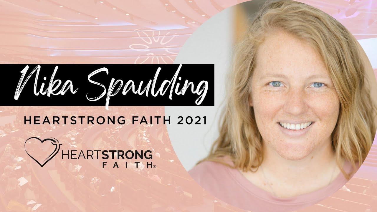 HeartStrong Faith 2021   Nika Spaulding - YouTube