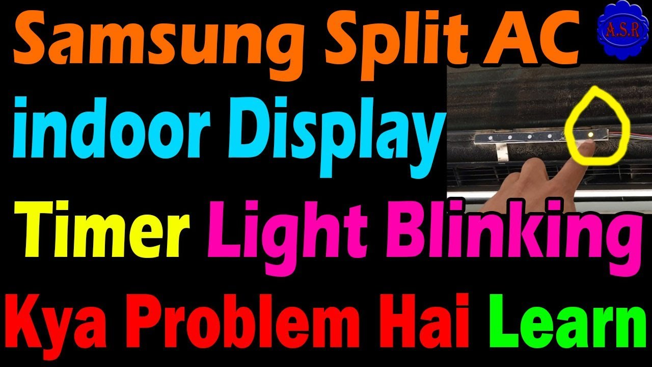 Samsung split ac display timer light continue Blinking whats problem how  solve this type fault learn