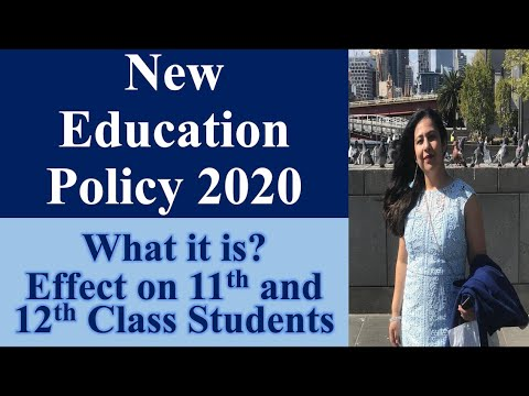 New Education Policy 2020. How its going to affect Current CLASS XI & XII students