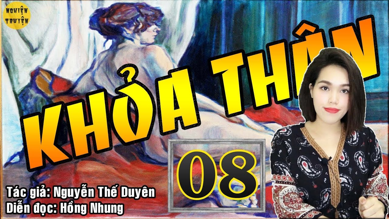 [HOT] – KHỎA THÂN – Tập 08 – Truyện tâm lý xã hội cực hay MC Hồng Nhung diễn đọc