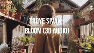 Troye Sivan - Bloom | 3D Audio