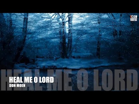 HEAL ME O LORD - Don Moen [HD]