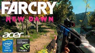 Far Cry New Dawn Gameplay Geforce 940MX Acer Aspire E5-475G i3-6006u