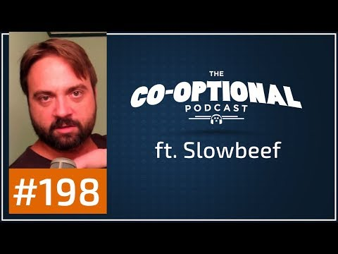 The Co-Optional Podcast Ep. 198 ft. Slowbeef [strong language] - December 7th, 2017