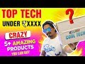 Top Tech Gadgets Under Rs. XXXX - Special Crazy Episode