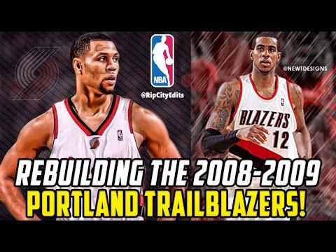 Rebuilding The 2008-2009 Portland Trailblazers! NBA 2K17 MY LEAGUE