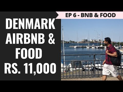 Episode 6 – Rs. 65,000 - Norway, Sweden & Denmark – Copenhagen Airbnb - Rs 11000, Supermarket & Food