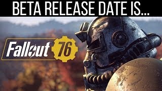 FALLOUT 76 BETA RELEASE DATE REVEALED