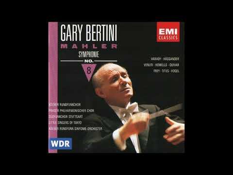 "Gary Bertini - Mahler: Symphony No.8 ""Symphony of a Thousand"""