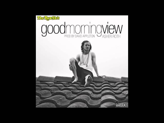asher-roth-good-morning-view-official-hq-dl-prod-david-appleton-new-2012-therawshit