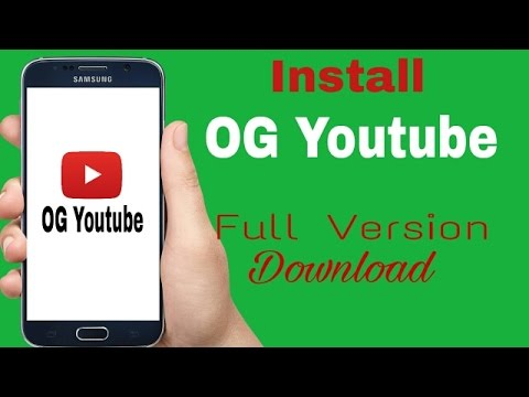 How to download and install OG Youtube