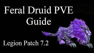 [WoW] Feral Druid PVE Guide/Tutorial Legion 7.2./7.2.5