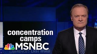 Lawrence's Last Word: America's History Of Concentration Camps | The Last Word | MSNBC