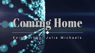 Keith Urban, Julia Michaels - Coming Home (Lyric Video) [HD] [HQ]