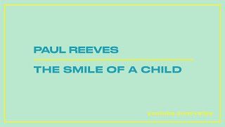 Paul Reeves - The Smile of a Child