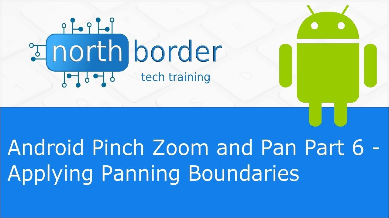 android pinch zoom and pan part 6 applying panning boundaries