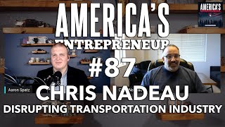 #87: How to disrupt the transportation industry with Chris Nadeau