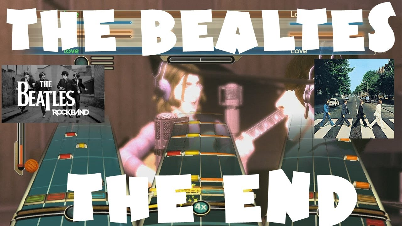 The Beatles - The End - The Beatles: Rock Band Expert Full Band (REMOVED  AUDIO)