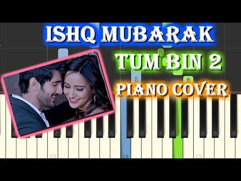 Ishq Mubarak Tum Bin 2  Cover Song Piano Chords Tutorial Lesson Instrumental Karaoke By Ganesh Kini