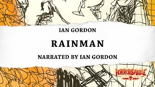 """Rainman"" by Ian Gordon / HorrorBabble ORIGINAL"