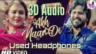 3D Audio | Akh Naar Di Ranjit Bawa, Mannat Noor Alfaaz V | Used Headphones 👾 || L.K TEGS