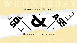 Wednesday Information Video 32-About the Ernest Becker Foundation