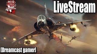 [Dreamcast gamer]LiveStream(ถ่ายทอดสด)War Thunder : อัพเดษ1.99 Starfighters มาดูของใหม่