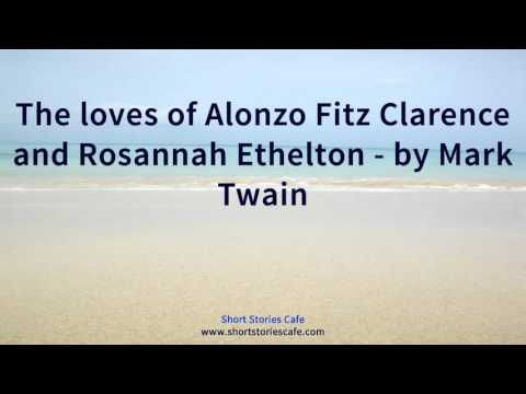 The loves of Alonzo Fitz Clarence and Rosannah Ethelton   by Mark Twain