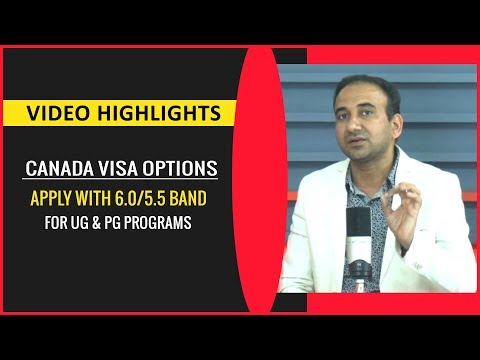 Canada Visa Options with 6.0/5.5 Band for UG & PG Programs