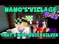MINECRAFT - Nano's Village #25 - That's Not Quicksilver (Yogscast Complete Mod Pack)