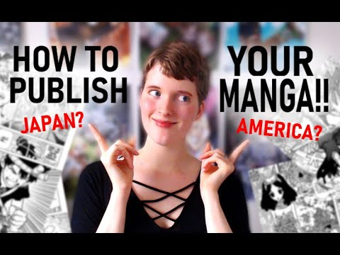 How To Get Published In Japan Or America (Publishing Manga & Comics Through A Company)