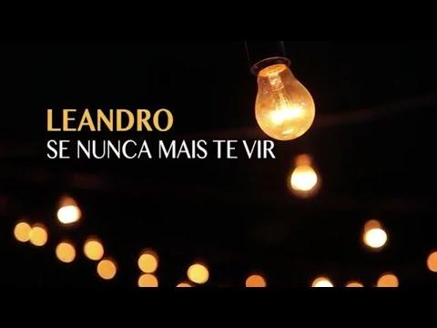 Leandro - Se nunca mais te vir (Lyric video)