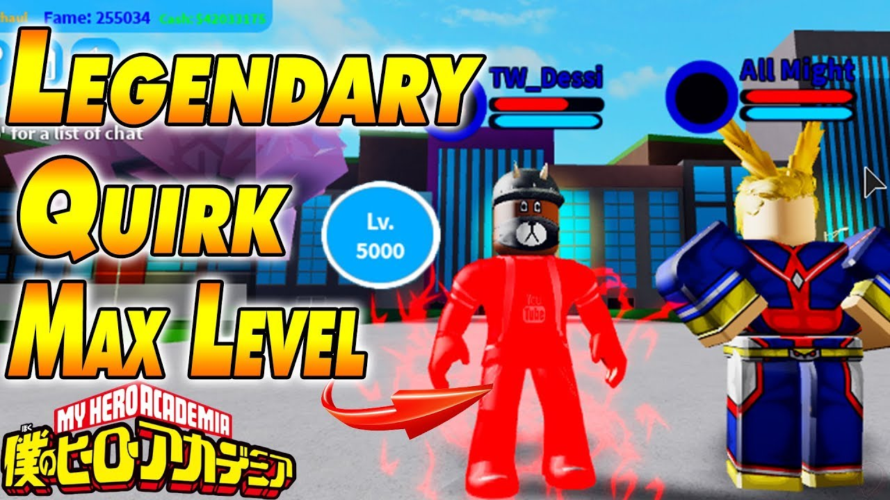 Legendary Quirk Max Level Boku No Roblox Remastered