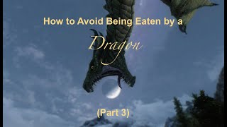 How to Avoid Being Eaten by a Dragon (Part 3)