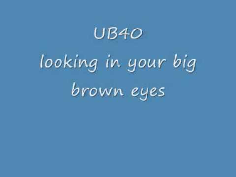 UB40: Looking In Your Big Brown Eyes