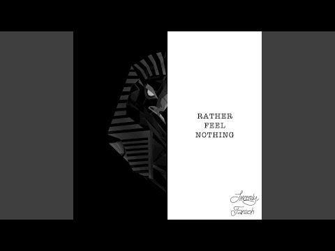 Rather Feel Nothing (feat. Ethan Thompson)