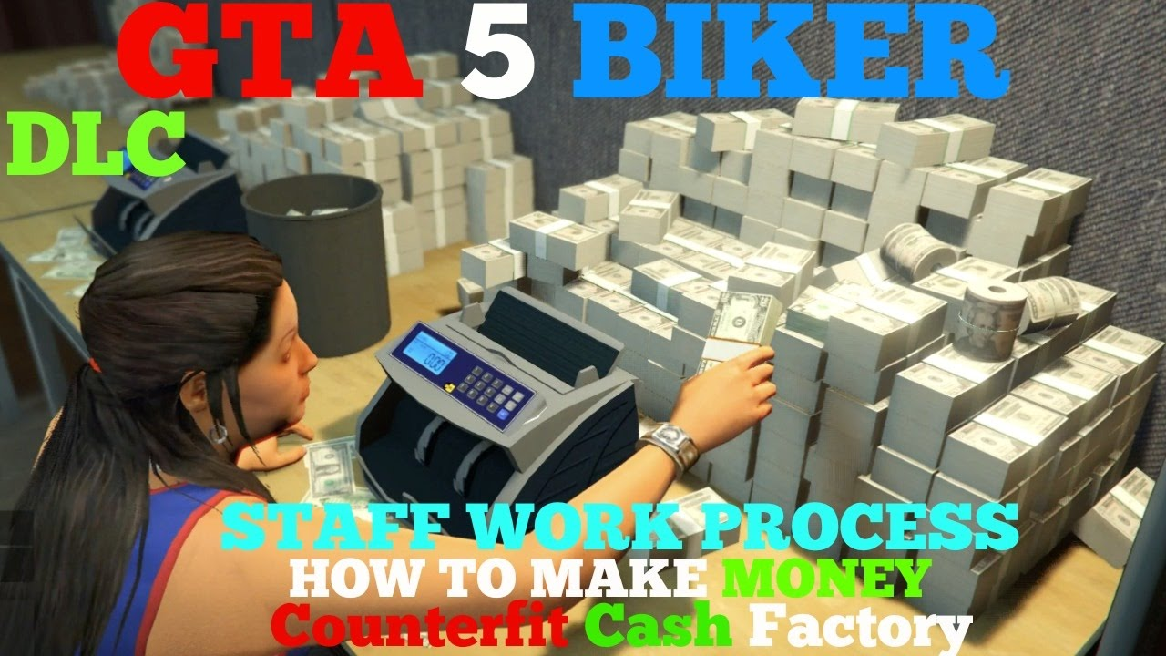 how to earn money in gta 5 story mode gta 5 biker dlc how to make money counterfeit cash 4784