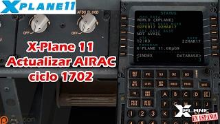 X-Plane 11 - Escuela de Vuelo - Instalación AIRAC 1702 NAVIGRAPH