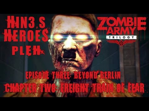 Zombie Army Trilogy - Episode 3: Beyond Berlin 'Chapter 2 Freight Train of Fear'
