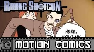 Riding Shotgun Motion Comic #7: Rollin